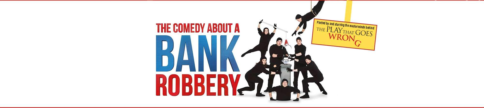 Little Bird The Comedy About A Bank Robbery at the Criterion Theatre
